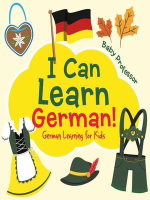 cover image of I Can Learn German!--German Learning for Kids