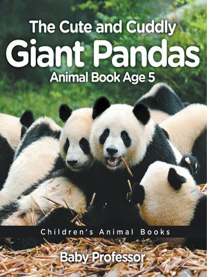 cover image of The Cute and Cuddly Giant Pandas--Animal Book Age 5--Children's Animal Books