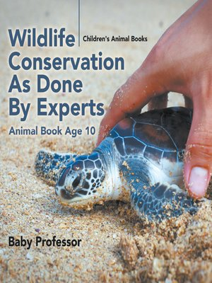 cover image of Wildlife Conservation As Done by Experts--Animal Book Age 10--Children's Animal Books