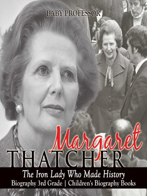 cover image of Margaret Thatcher: The Iron Lady Who Made History