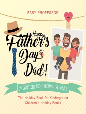 cover image of Happy Father's Day, Dad! Celebrations from around the World--The Holiday Book for Kindergarten--Children's Holiday Books