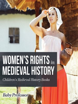 cover image of Women's Rights in Medieval History- Children's Medieval History Books