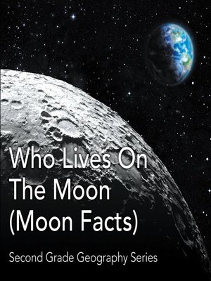 cover image of Who Lives On the Moon (Moon Facts) --Second Grade Geography Series