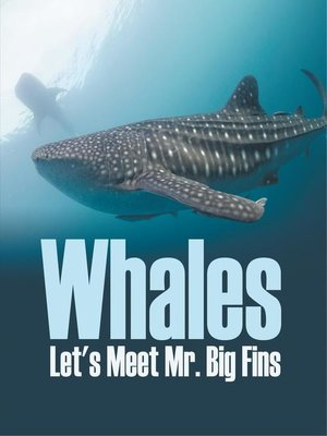 cover image of Whales--Let's Meet Mr. Big Fins