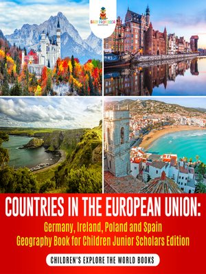 cover image of Countries in the European Union --Germany, Ireland, Poland and Spain Geography Book for Children Junior Scholars Edition--Children's Explore the World Books
