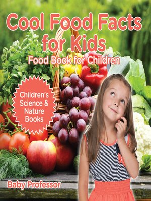 cover image of Cool Food Facts for Kids --Food Book for Children--Children's Science & Nature Books