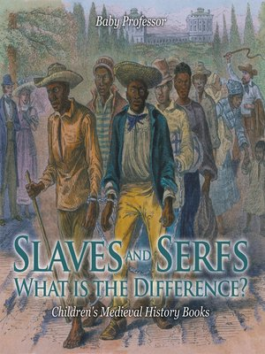 cover image of Slaves and Serfs--What Is the Difference?- Children's Medieval History Books