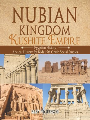 cover image of Nubian Kingdom--Kushite Empire (Egyptian History)--Ancient History for Kids--5th Grade Social Studies