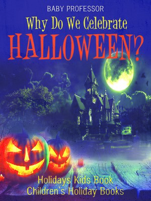 cover image of Why Do We Celebrate Halloween?