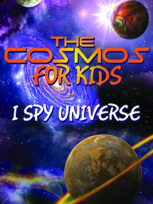 cover image of The Cosmos For Kids (I Spy Universe)