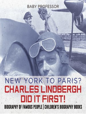 cover image of New York to Paris? Charles Lindbergh Did It First!
