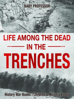 cover image of Life Among the Dead in the Trenches