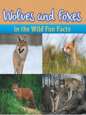 cover image of Wolves and Foxes in the Wild Fun Facts