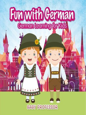cover image of Fun with German!--German Learning for Kids