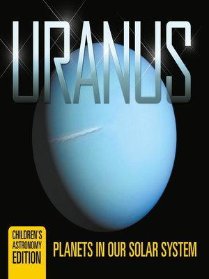 cover image of Uranus--Planets in Our Solar System--Children's Astronomy Edition