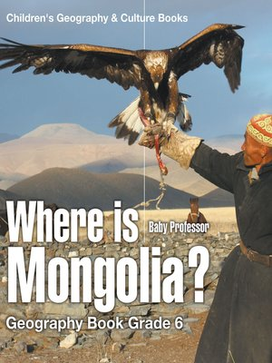 cover image of Where is Mongolia? Geography Book Grade 6--Children's Geography & Culture Books