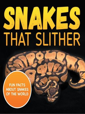 cover image of Snakes That Slither--Fun Facts About Snakes of the World