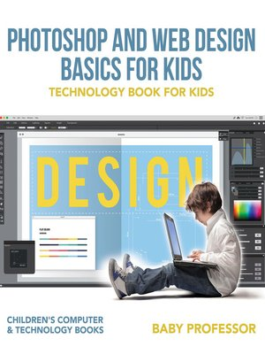 cover image of Photoshop and Web Design Basics for Kids--Technology Book for Kids--Children's Computer & Technology Books