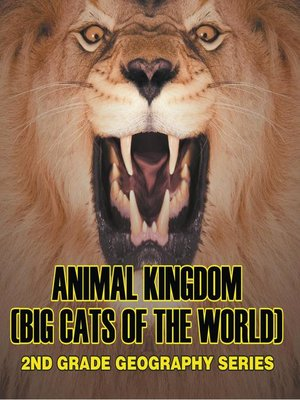 cover image of Animal Kingdom (Big Cats of the World) --2nd Grade Geography Series