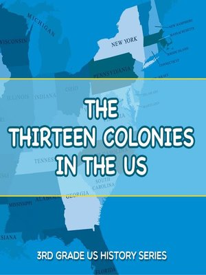 cover image of 3rd Grade US History - The Thirteen Colonies in the US
