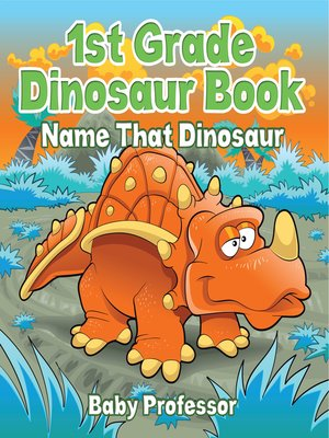 cover image of 1st Grade Dinosaur Book--Name That Dinosaur