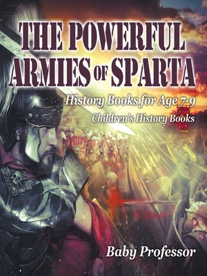 cover image of The Powerful Armies of Sparta--History Books for Age 7-9--Children's History Books