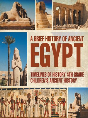 cover image of A Brief History of Ancient Egypt --Timelines of History 4th Grade--Children's Ancient History