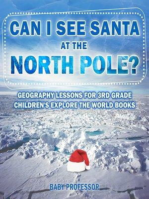 cover image of Can I See Santa At the North Pole?