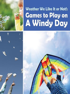 cover image of Weather We Like It or Not! - Cool Games to Play on a Windy Day