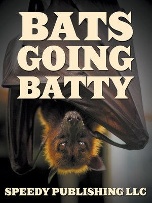 cover image of Bats Going Batty