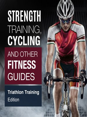 cover image of Strength Training, Cycling and Other Fitness Guides