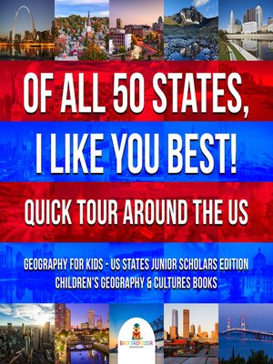 cover image of Of All 50 States, I Like You Best! Quick Tour Around the US--Geography for Kids--US States Junior Scholars Edition--Children's Geography & Cultures Books