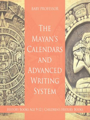 cover image of The Mayans' Calendars and Advanced Writing System