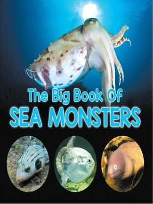 cover image of The Big Book of Sea Monsters (Scary Looking Sea Animals)