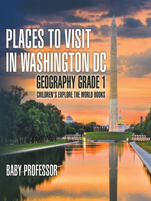 cover image of Places to Visit in Washington DC--Geography Grade 1--Children's Explore the World Books
