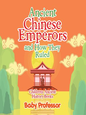 cover image of Ancient Chinese Emperors and How They Ruled-Children's Ancient History Books