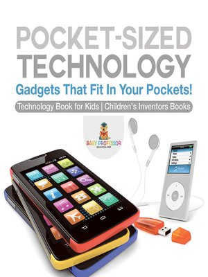 cover image of Pocket-Sized Technology--Gadgets That Fit In Your Pockets! Technology Book for Kids--Children's Inventors Books