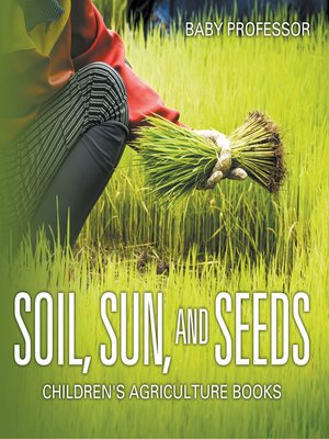 cover image of Soil, Sun, and Seeds--Children's Agriculture Books