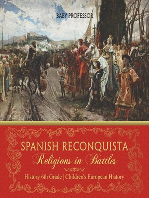 cover image of Spanish Reconquista--Religions in Battles--History 6th Grade--Children's European History
