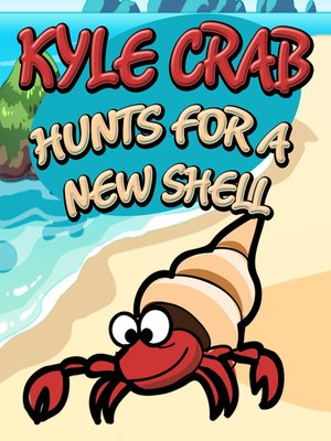 cover image of Kyle Crab Hunts For a New Shell