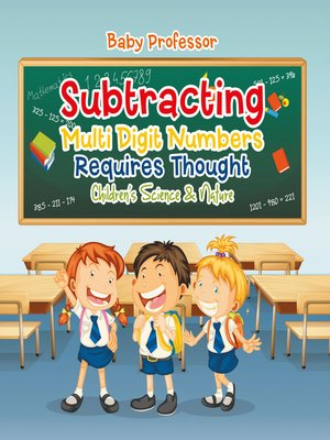 cover image of Subtracting Multi Digit Numbers Requires Thought--Children's Arithmetic Books