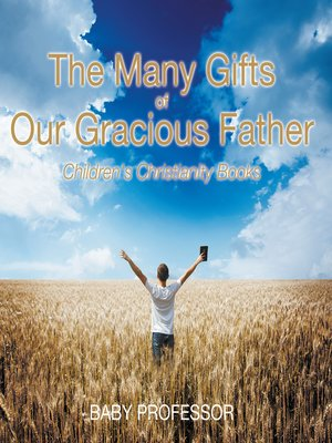 cover image of The Many Gifts of Our Gracious Father--Children's Christianity Books