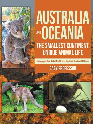 cover image of Australia and Oceania --The Smallest Continent, Unique Animal Life--Geography for Kids--Children's Explore the World Books