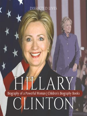 cover image of Hillary Clinton --Biography of a Powerful Woman--Children's Biography Books