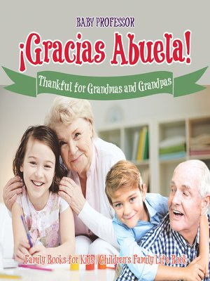 cover image of ¡Gracias Abuela! Thankful for Grandmas and Grandpas--Family Books for Kids--Children's Family Life Book