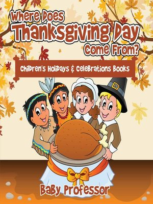 cover image of Where Does Thanksgiving Day Come From?--Children's Holidays & Celebrations Books