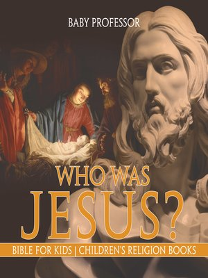 cover image of Who Was Jesus? Bible for Kids--Children's Religion Books