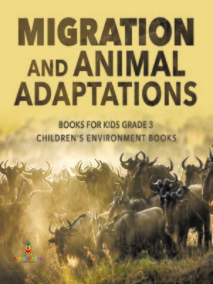 cover image of Migration and Animal Adaptations Books for Kids Grade 3--Children's Environment Books