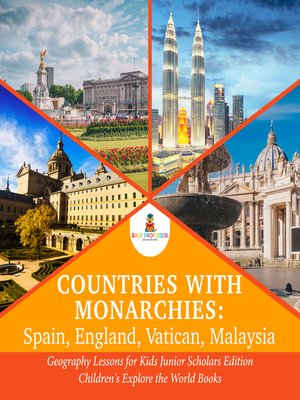 cover image of Countries with Monarchies --Spain, England, Vatican, Malaysia--Geography Lessons for Kids Junior Scholars Edition--Children's Explore the World Books