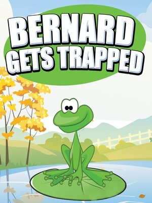 cover image of Bernard Gets Trapped